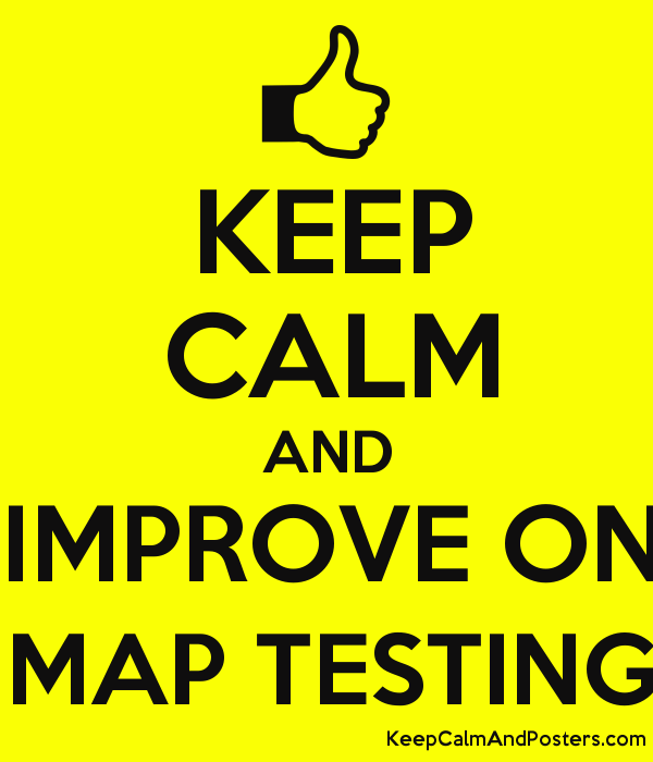KEEP CALM AND IMPROVE ON MAP TESTING Keep Calm And Posters - Map testing