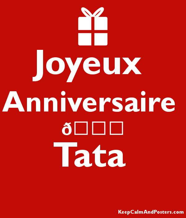 Joyeux Anniversaire Tata Keep Calm And Posters Generator