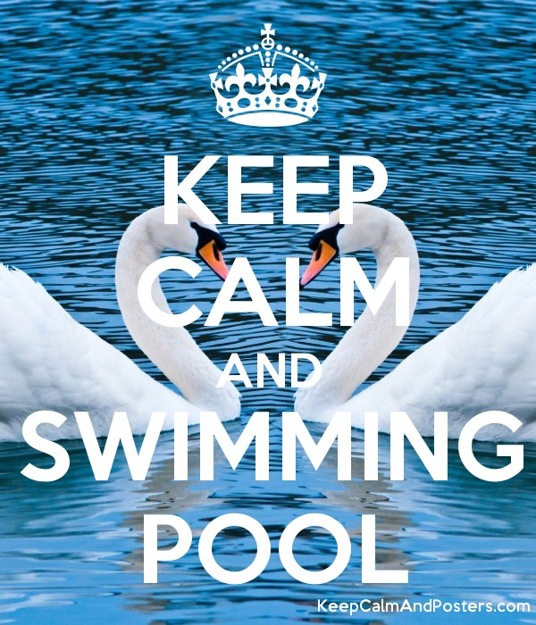 KEEP CALM AND SWIMMING POOL - Keep Calm and Posters ...