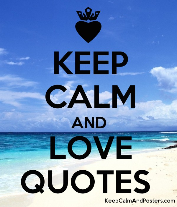 Keep Calm Quotes Maker Fascinating KEEP CALM AND LOVE QUOTES Keep Calm And Posters Generator Maker