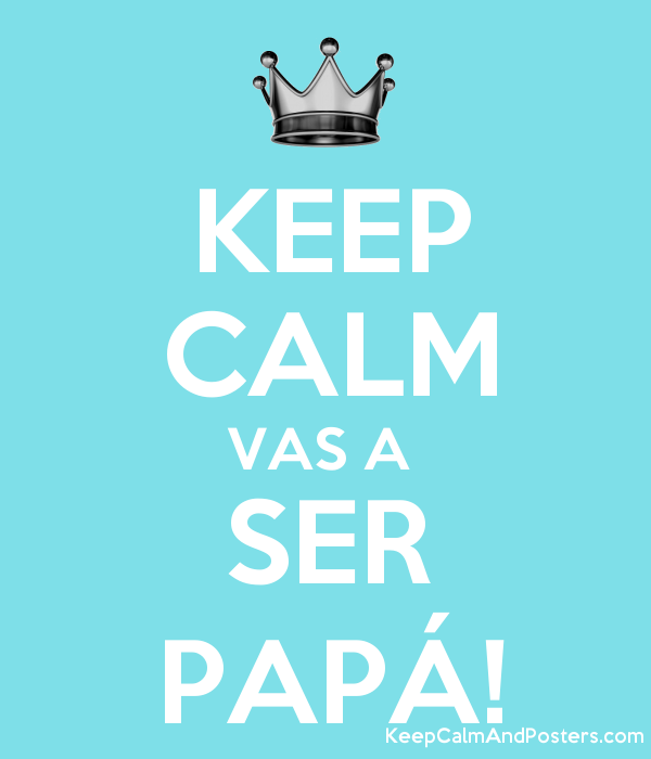 keep calm vas a ser pap193 keep calm and posters