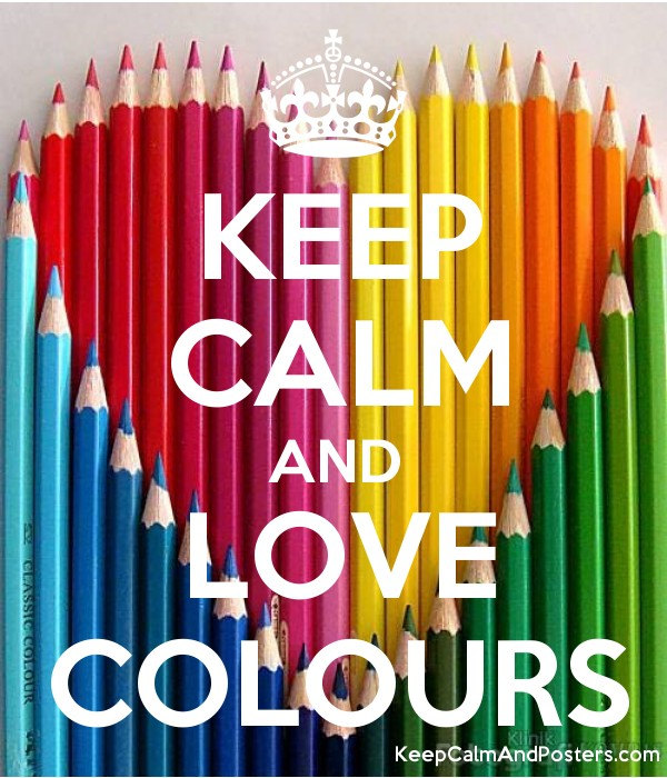 KEEP CALM AND LOVE COLOURS Poster