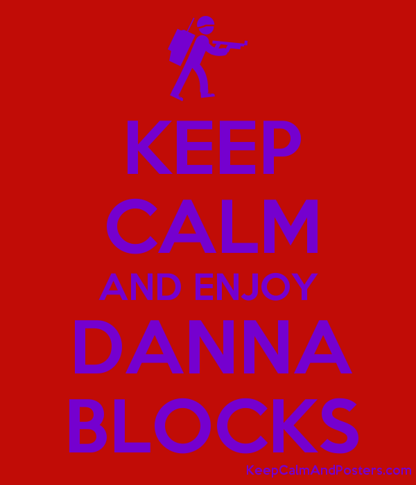 keep calm and enjoy danna blocks keep calm and posters generator