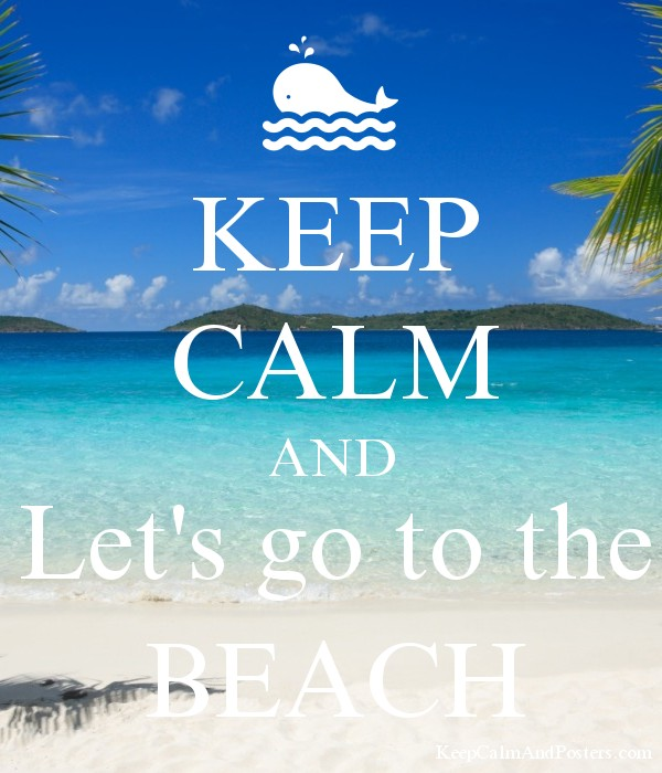 keep calm and let 39 s go to the beach keep calm and posters generator maker for free. Black Bedroom Furniture Sets. Home Design Ideas
