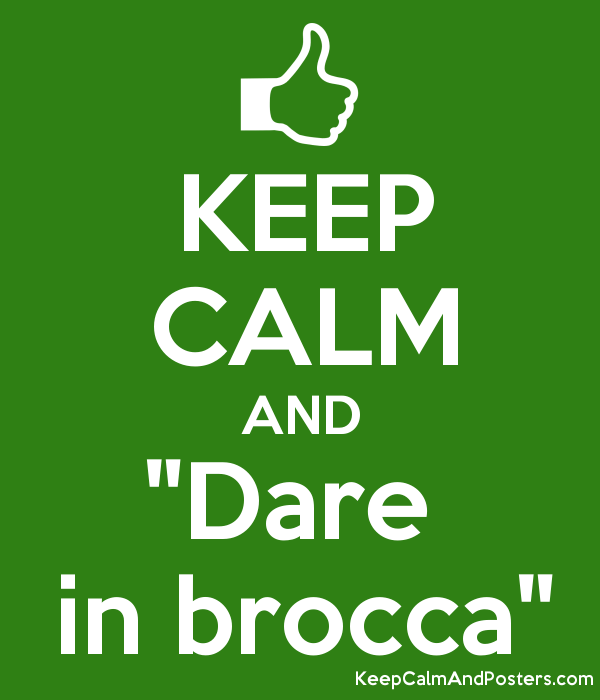 Dare In Brocca.Keep Calm And Dare In Brocca Keep Calm And Posters