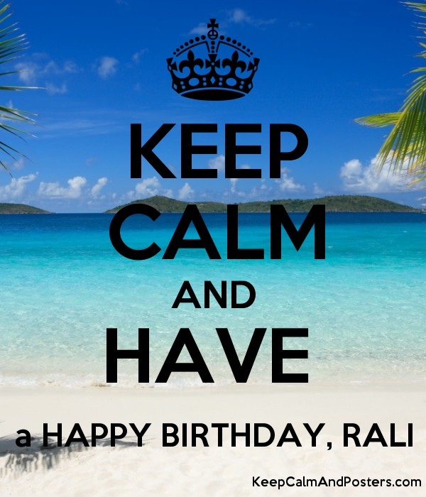KEEP CALM AND HAVE A HAPPY BIRTHDAY RALI Poster