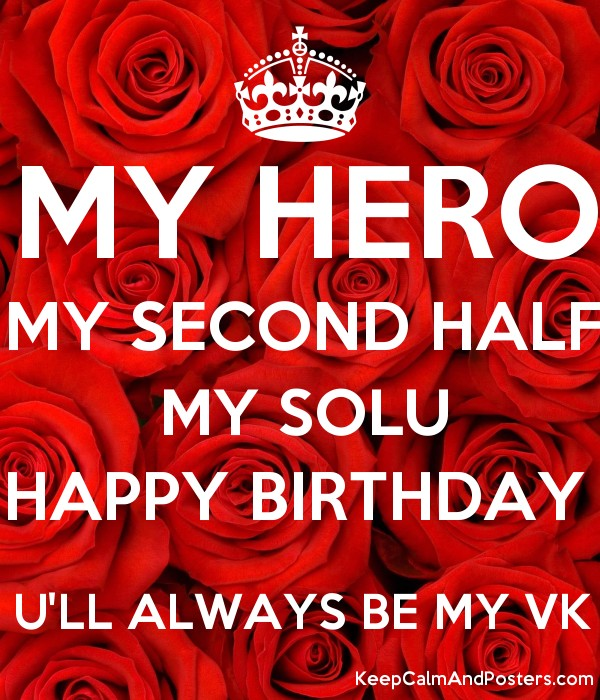 My Hero My Second Half My Solu Happy Birthday U Ll Always Be My Vk