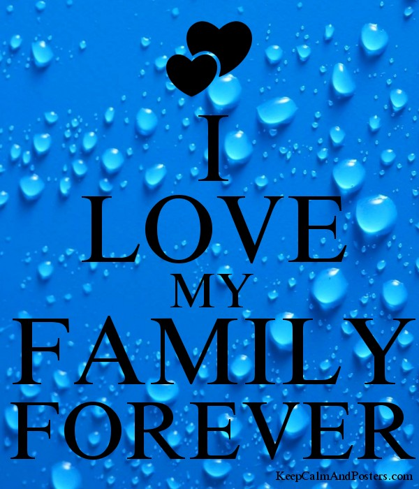 i love my family forever keep calm and posters generator maker