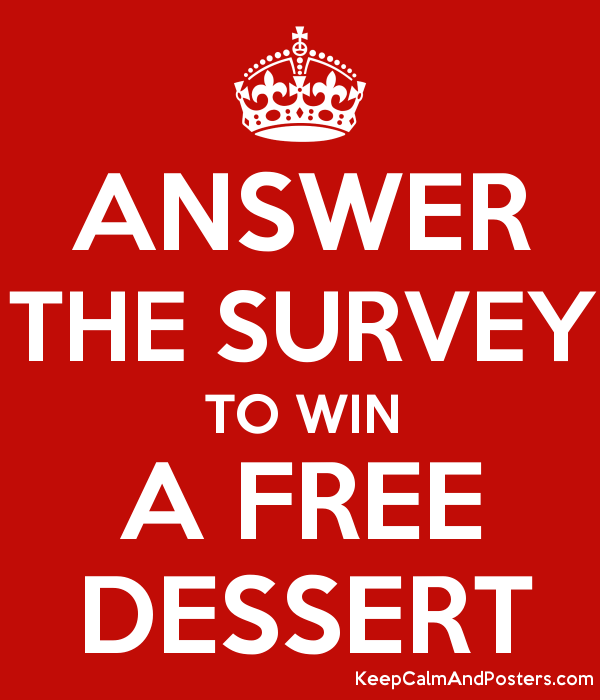 answer the survey to win a free dessert keep calm and posters