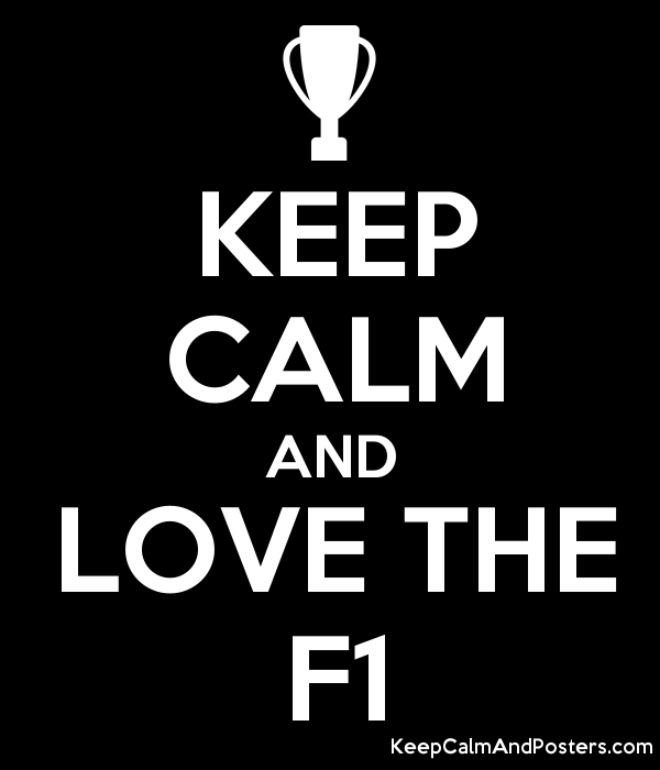 KEEP CALM AND LOVE THE F1 - Keep Calm and Posters Generator, Maker