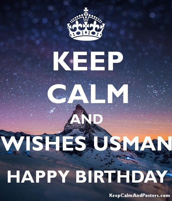 Keep Calm And Wishes Usman Happy Birthday Keep Calm And Posters