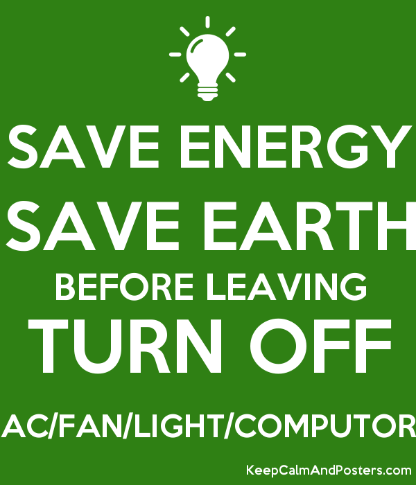 save electricity save earth Save electricity slogans taglines let there be light for our grandchildren do right save light.
