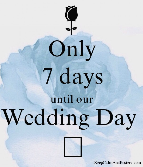 Only 7 Days Until Our Wedding Day  E2 9d A4 Poster