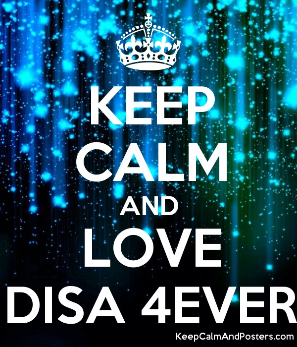 KEEP CALM AND LOVE DISA 4EVER - Keep Calm and Posters