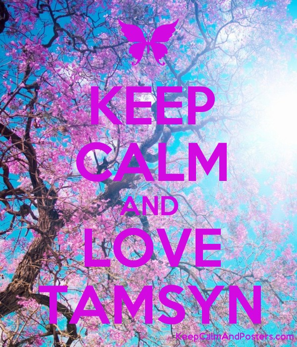 KEEP CALM AND LOVE TAMSYN - Keep Calm and Posters Generator