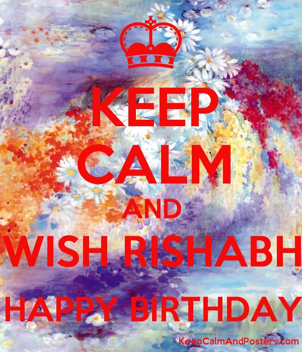 keep calm and wish rishabh happy birthday keep calm and posters