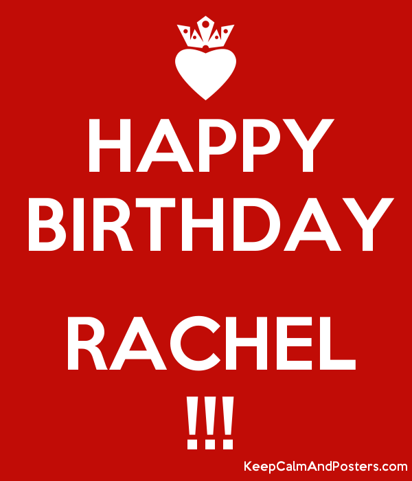 Happy Birthday Rachel Keep Calm And Posters Generator Maker