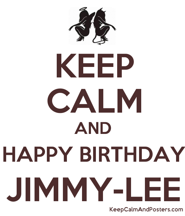 KEEP CALM AND HAPPY BIRTHDAY JIMMY-LEE Poster