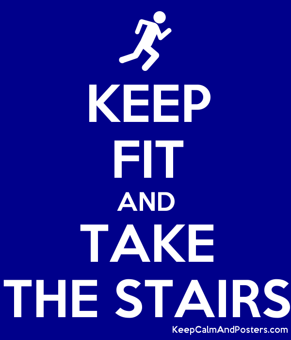 KEEP FIT AND TAKE THE STAIRS Poster