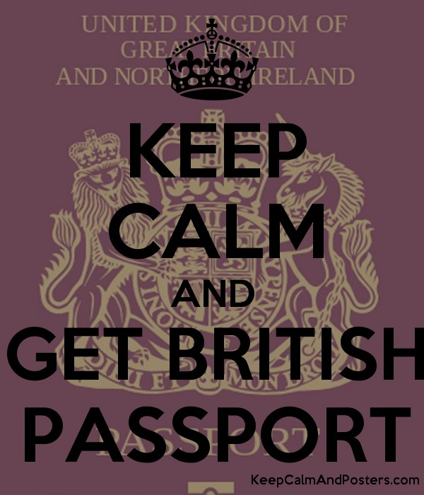 KEEP CALM AND GET BRITISH PASSPORT - Keep Calm and Posters