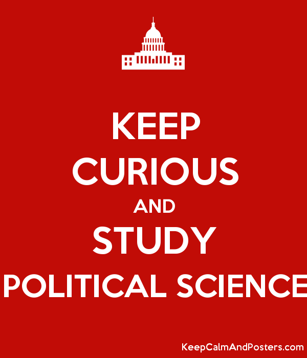 keep curious and study political science keep calm and posters