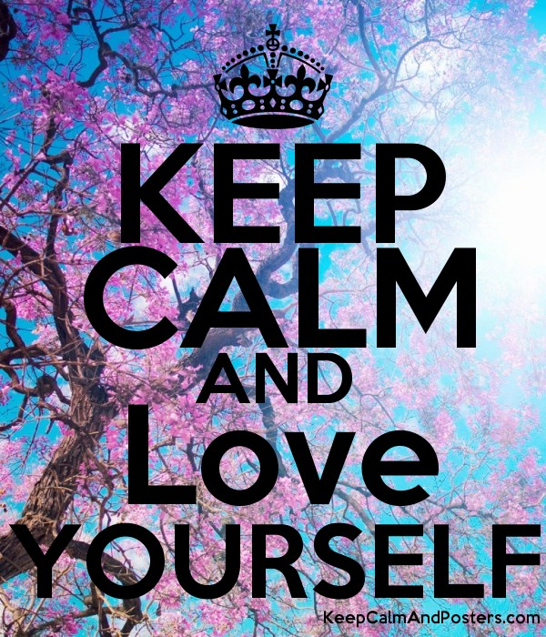 keep calm and love yourself keep calm and posters generator maker