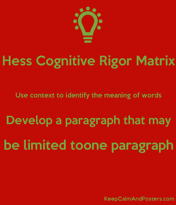Hess Cognitive Rigor Matrix Use context to identify the