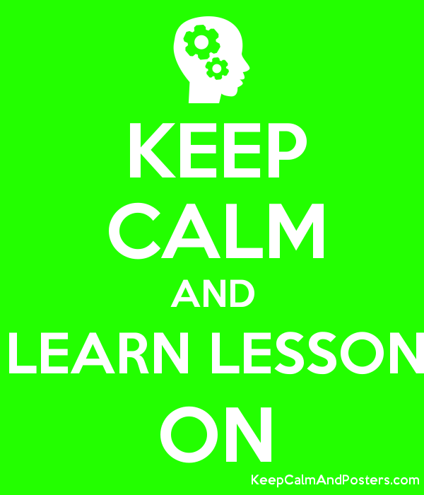 KEEP CALM AND LEARN LESSON ON Poster