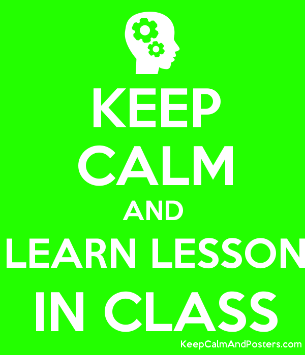 KEEP CALM AND LEARN LESSON IN CLASS Poster
