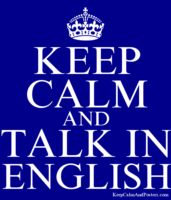 KEEP CALM AND TALK IN ENGLISH Poster
