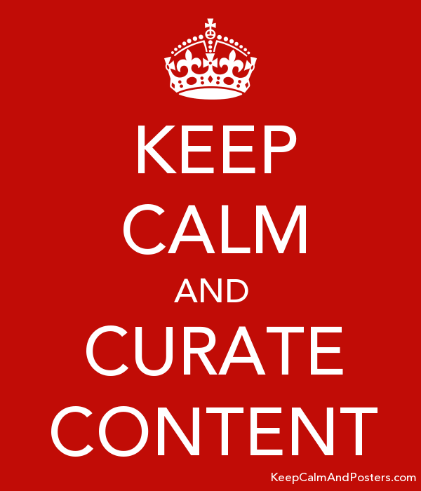 KEEP CALM AND CURATE CONTENT Poster