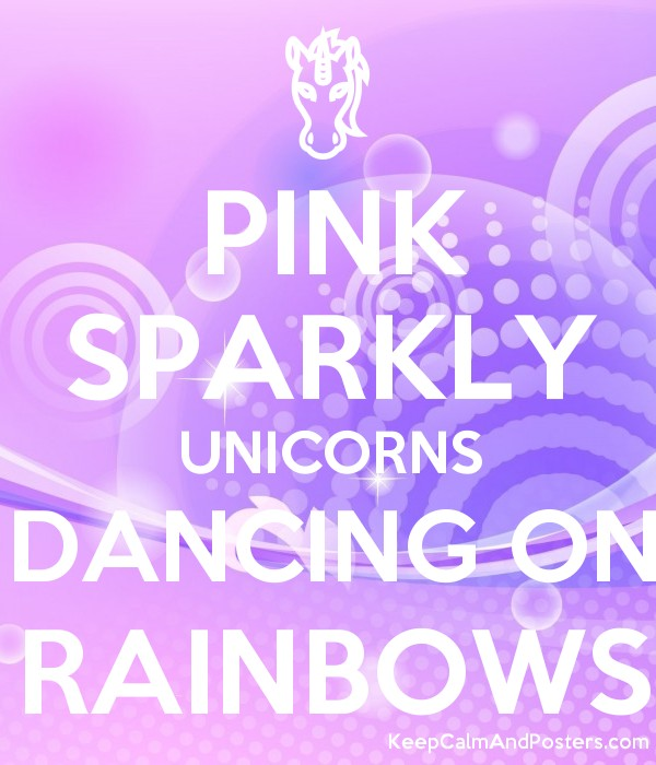 Pink Sparkly Unicorns Dancing On Rainbows Keep Calm And