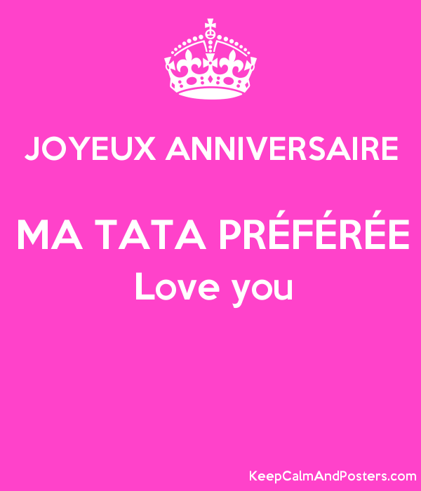 Joyeux Anniversaire Ma Tata Preferee Love You Keep Calm And