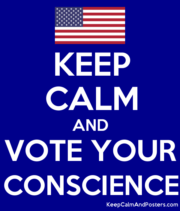 KEEP CALM AND VOTE YOUR CONSCIENCE Poster