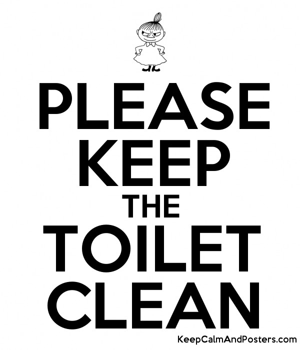 Please keep the toilet clean keep calm and posters for How to keep a toilet clean