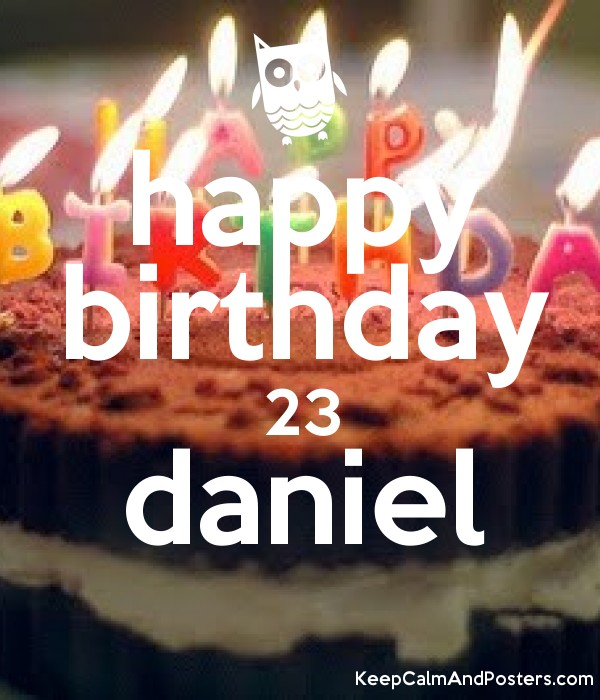 Happy Birthday 23 Daniel Keep Calm And Posters Generator Maker