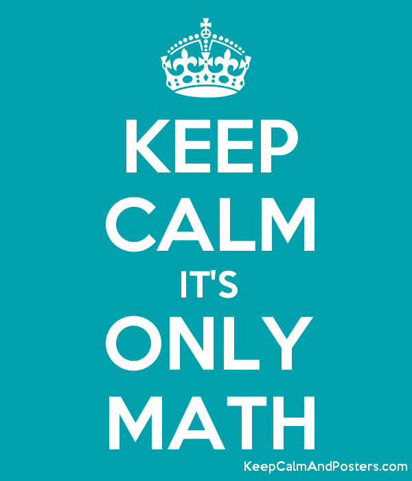 KEEP CALM IT\'S ONLY MATH - Keep Calm and Posters Generator, Maker ...