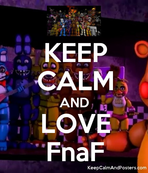 KEEP CALM AND LOVE FnaF - Keep Calm and Posters Generator, Maker For