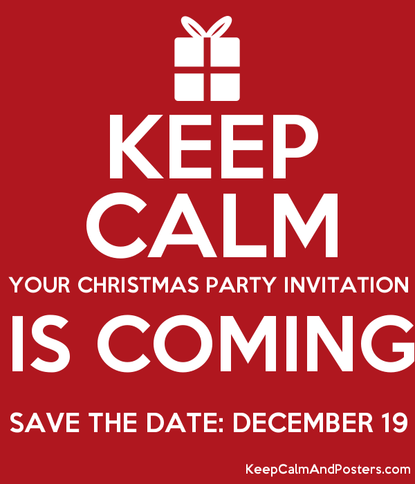 Christmas Party Save The Date Template.Keep Calm Your Christmas Party Invitation Is Coming Save The