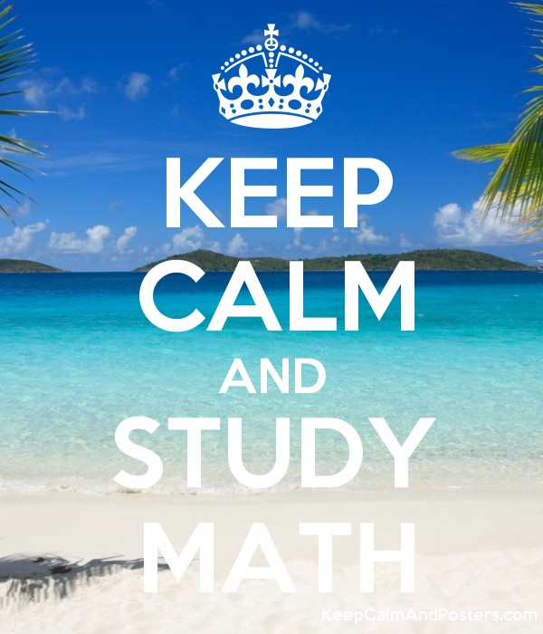 KEEP CALM AND STUDY MATH - Keep Calm and Posters Generator, Maker ...
