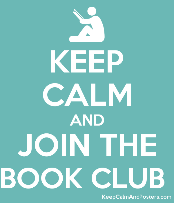 KEEP CALM AND JOIN THE BOOK CLUB - Keep Calm and Posters Generator, Maker  For Free - KeepCalmAndPosters.com