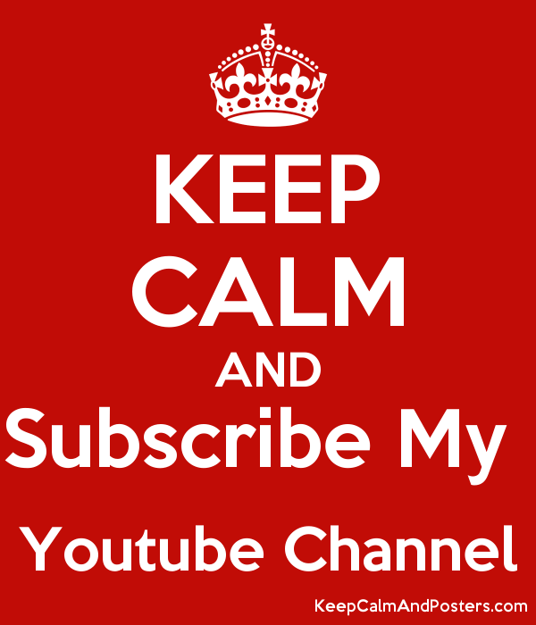 KEEP CALM AND Subscribe My Youtube Channel - Keep Calm and Posters