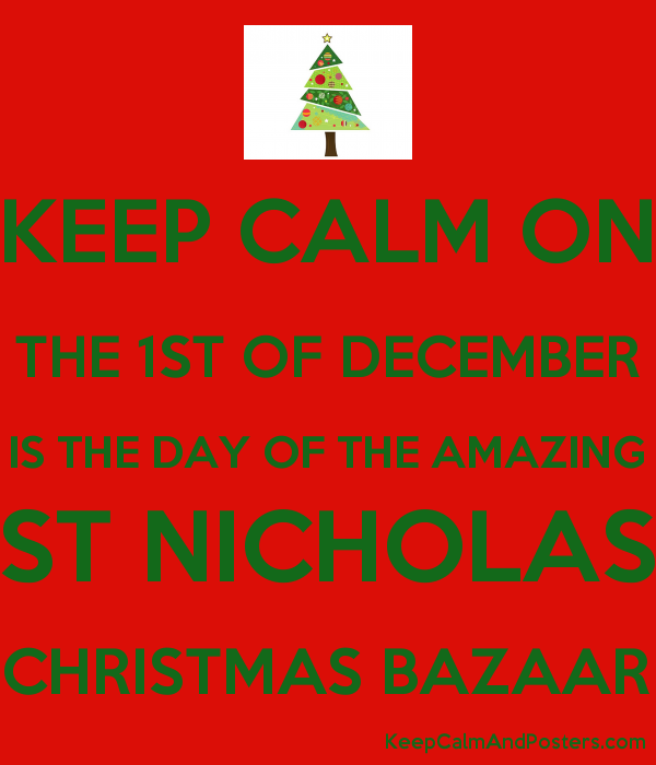 Keep Calm On The 1st Of December Is The Day Of The Amazing St Nicholas Christmas Report Poster Download Poster