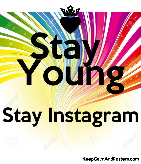 stay young stay instagram keep calm and posters generator maker for free. Black Bedroom Furniture Sets. Home Design Ideas