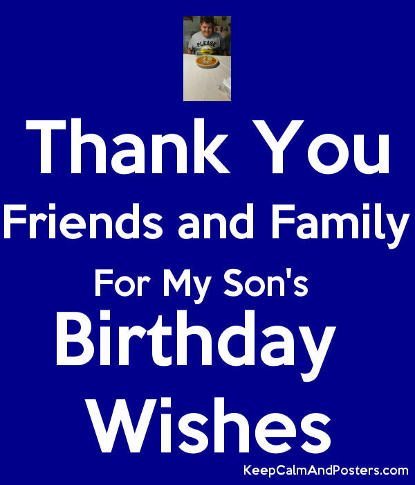 Thank You Friends And Family For My Sons Birthday Wishes Poster