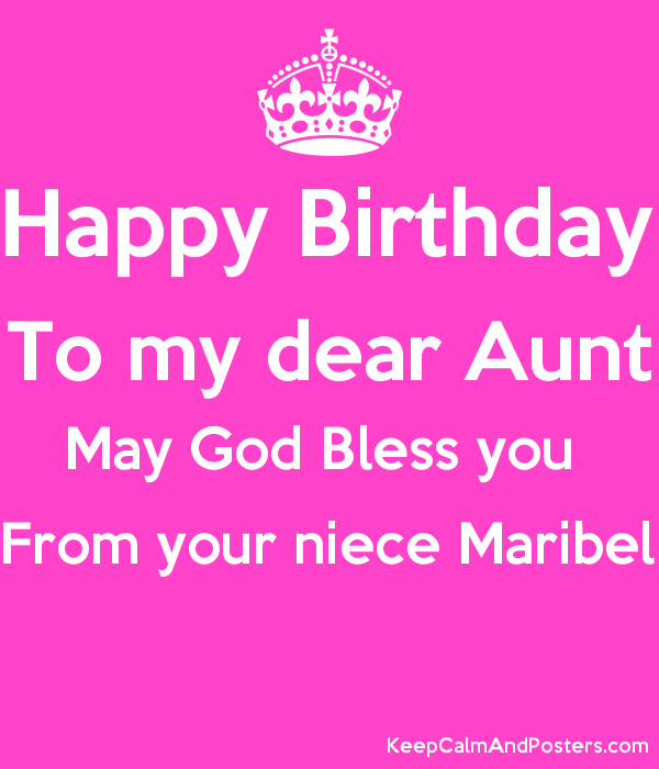 Happy Birthday To My Dear Aunt May God Bless You From Your Niece