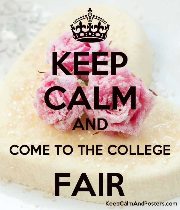 keep calm and come to the college fair keep calm and posters