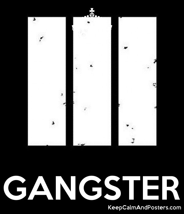 GANGSTER - Keep Calm and Posters Generator, Maker For Free