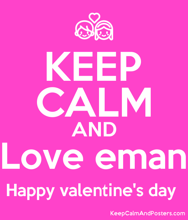keep calm and love eman happy valentine's day - keep calm and, Ideas