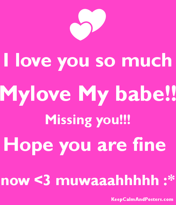 I love you so much Mylove My babe Missing you Hope you are – Missing Poster Generator